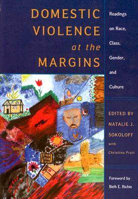 Domestic Violence At The Margins By Sokoloff, Natalie J. (EDT)/ Pratt, Christina (EDT)/ Richie, Beth E. (FRW)