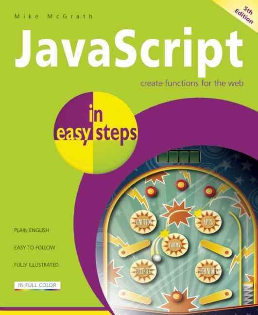 JavaScript in Easy Steps By McGrath, Mike